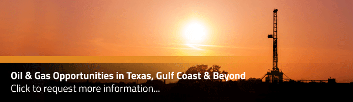 Oil & Gas Investment Opportunities in Texas, the Gulf Coast, and Beyond