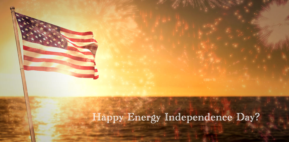 Happy Energy Independence Day?