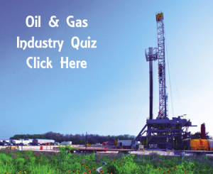Click here to test your oil and gas industry knowledge with our quiz.