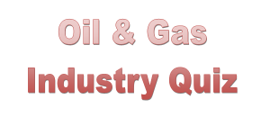 Oil and Gas Quiz